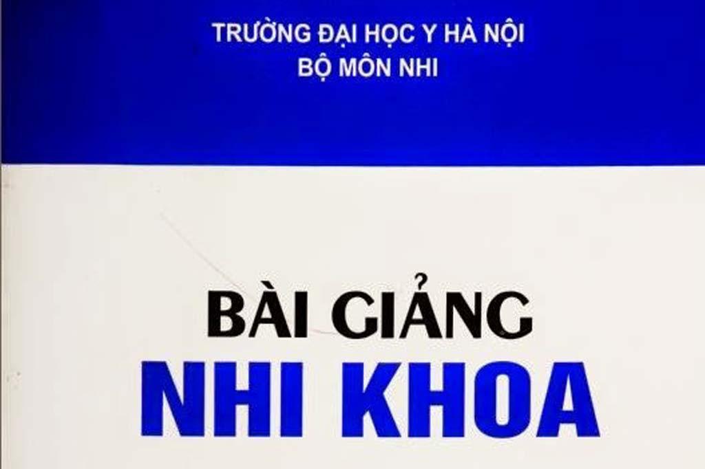 [PDF] Bài giảng Nhi khoa – Bộ môn Nhi, Đại học Y Hà Nội