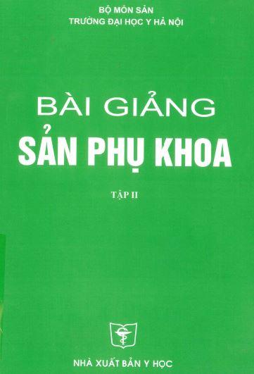 [PDF] Bài giảng sản phụ khoa – Đại học Y Hà Nội