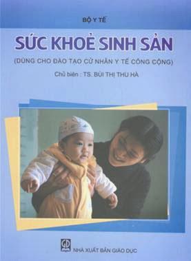[PDF] Sách sức khỏe sinh sản -dành cho đào tạo cử nhân Y tế công cộng