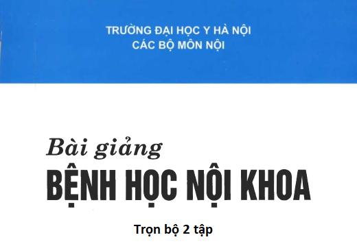 [PDF] Bài giảng bệnh học nội khoa – Bộ môn Nội tổng hợp, Đại học Y Hà Nội