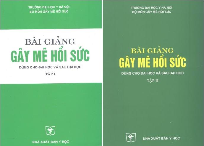 Bài giảng Gây mê hồi sức trọn bộ 2 tập – Đại học Y Hà Nội
