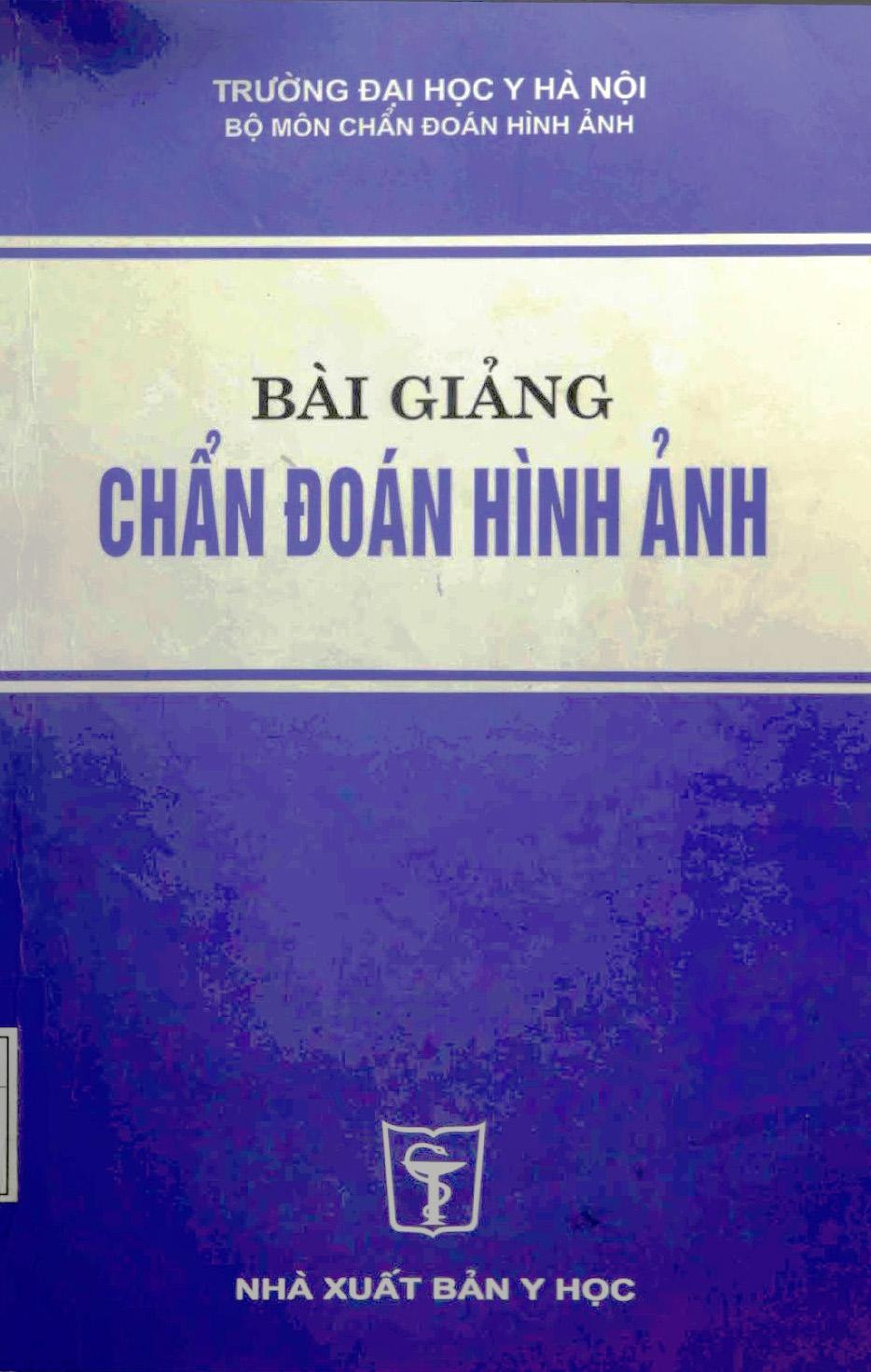 [PDF] Bài giảng chẩn đoán hình ảnh 2005 – Đại học Y Hà Nội